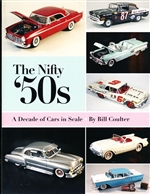 The Nifty '50s: A Decade of Cars in Scale (And How to Build Them) Paperback – March 25, 2013 by Bill Coulter with Harry Pristovnik