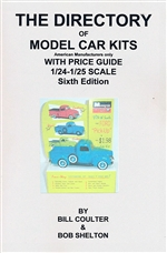 The Directory / Price Guide of 1/25 and 1/24 kits by US manufacturers by Bill Coulter & Bob Shelton Sixth Edition 2013