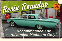 Resin Roundup - Recommended For Advanced Modelers Only!